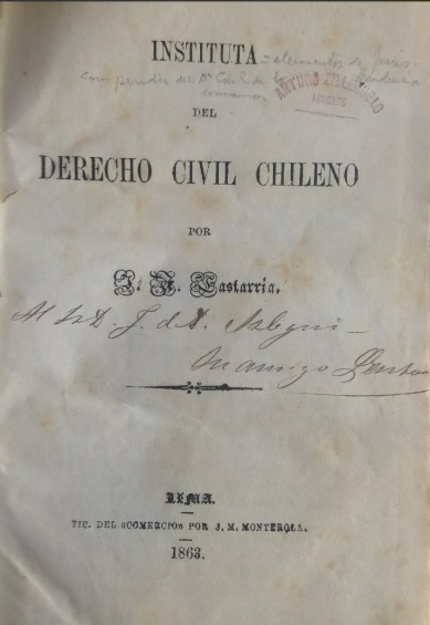 José Victorino Lastarria. Instituta del derecho civil chileno