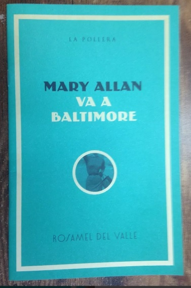 Rosamel del Valle. Mary Allan va a Baltimore